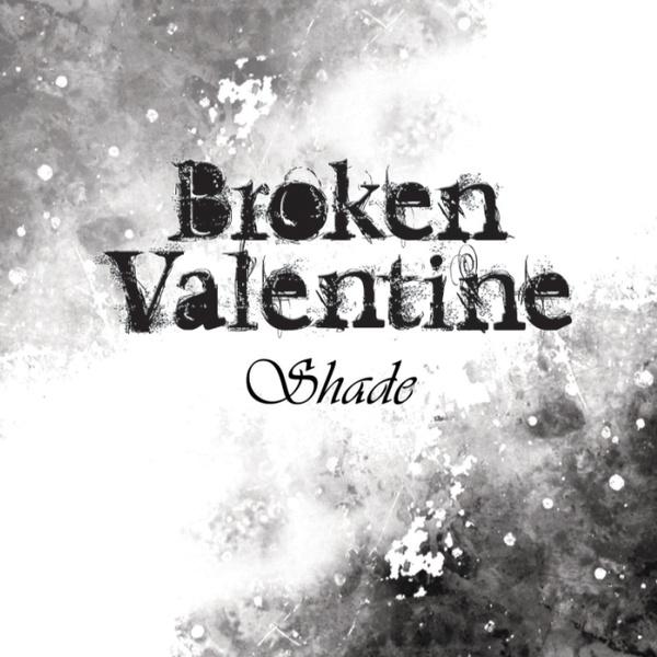 브로큰 발렌타인 (Broken Valentine) - Shade : RARECD